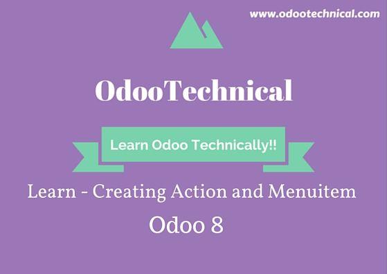 Creating Actions and Menuitem Odoo 8 tutorial