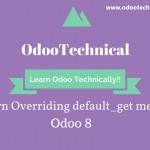 Learn – Overriding default_get method in Odoo 8 with Example